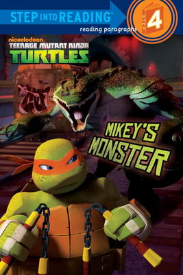 Mikey's Monster (Teenage Mutant Ninja Turtles) (Step into Reading) Hollis James and Patrick Spaziante