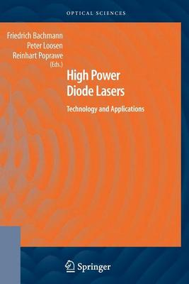 High Power Diode Lasers: Technology and Applications (Springer Series in Optical Sciences) Friedrich Bachmann, Peter Loosen and Reinhart Poprawe