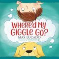 Cover image for Where'd My Giggle Go?