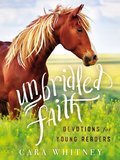 Cover image for Unbridled Faith Devotions for Young Readers
