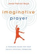 Cover image for Imaginative Prayer