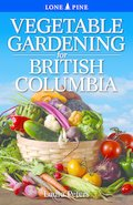 Cover image for Vegetable Gardening for British Columbia