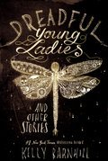 Cover image for Dreadful Young Ladies and Other Stories