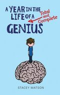 Cover image for Year in the Life of a Total and Complete Genius