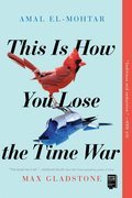 Cover image for This Is How You Lose the Time War