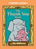 Cover image for Thank You Book (An Elephant and Piggie Book)