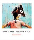 Cover image for Sometimes I Feel Like a Fox