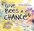 Cover image for Give Bees a Chance