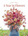 Cover image for Floret Farm's A Year in Flowers