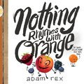 Cover image for Nothing Rhymes with Orange