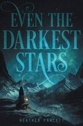 Cover image for Even the Darkest Stars