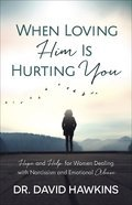 Cover image for When Loving Him Is Hurting You
