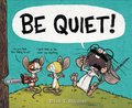 Cover image for Be Quiet!
