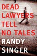 Cover image for Dead Lawyers Tell No Tales