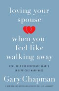 Cover image for Loving Your Spouse When You Feel Like Walking Away