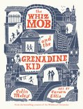Cover image for Whiz Mob and the Grenadine Kid