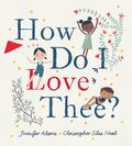 Cover image for How Do I Love Thee?