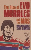Cover image for Rise of Evo Morales and the MAS