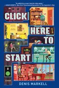 Cover image for Click Here to Start (A Novel)