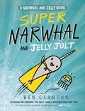 Cover image for Super Narwhal and Jelly Jolt (A Narwhal and Jelly Book #2)