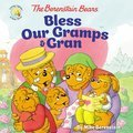Cover image for Berenstain Bears Bless Our Gramps and Gran