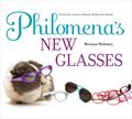 Cover image for Philomena's New Glasses
