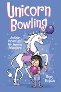 Cover image for Unicorn Bowling (Phoebe and Her Unicorn Series Book 9)