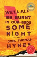 Cover image for We'll All Be Burnt in Our Beds Some Night