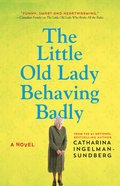 Cover image for Little Old Lady Behaving Badly