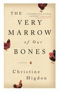Cover image for Very Marrow of Our Bones