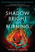 Cover image for Shadow Bright and Burning (Kingdom on Fire, Book One)