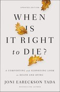 Cover image for When Is It Right to Die?