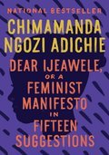Cover image for Dear Ijeawele, or A Feminist Manifesto in Fifteen Suggestions