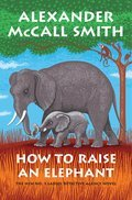 Cover image for How to Raise an Elephant