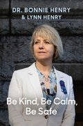 Cover image for Be Kind, Be Calm, Be Safe