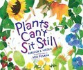 Cover image for Plants Can't Sit Still