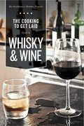 Cover image for Cooking to Get Laid Guide to Whisky & Wine