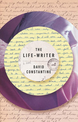 The Life-Writer by David Constantine 9781771961011