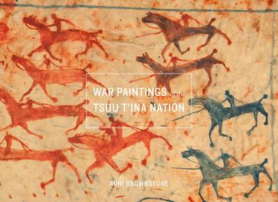 War Paintings of the Tsuu T'ina Nation - Arni Brownstone