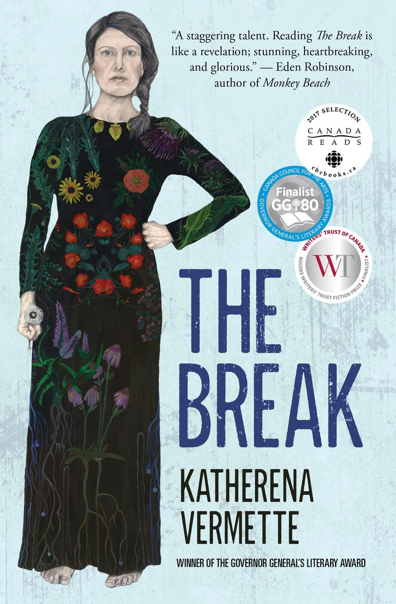 Break, The by Vermette, Katherena (09/02/16) 9781487001117 | House of Anansi | UTD Fiction| Price: $22.95